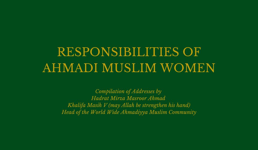 Responsibilities of Ahmadi Muslim Women