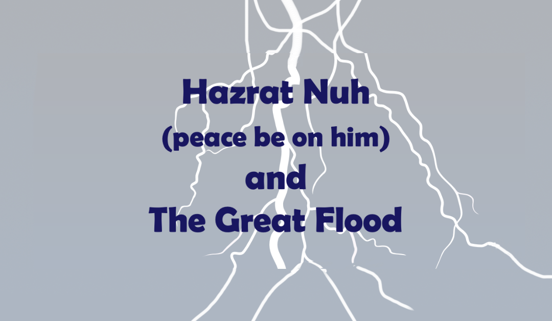 Hazrat Nuh (peace be on him) and The Great Flood