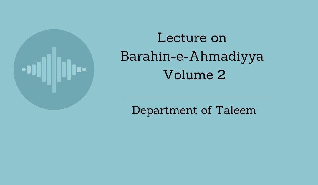 Lecture on Barahin-e-Ahmadiyya Volume 2