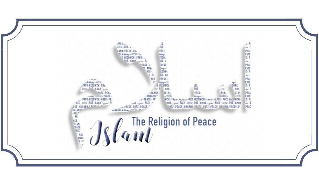 Islam – The Religion of Peace